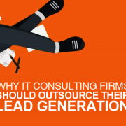 Why IT Consulting Firms Should Outsource their Lead Generation