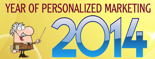 Marketing Experts Predict: 2014 Is the Year of Personalized Marketing