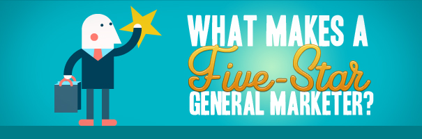 What Makes a Five-Star General Marketer