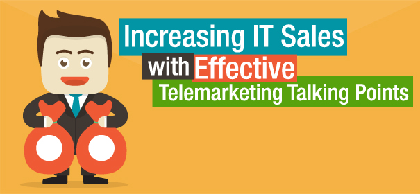 Increasing IT Sales with Effective Telemarketing Talking Points