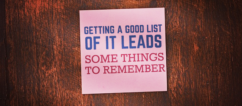 Getting a Good List of IT Leads- Some Things to Remember