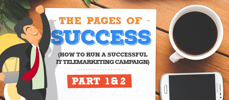 The Pages of Success How to Run a Successful IT Telemarketing Campaign Part 1 and 2