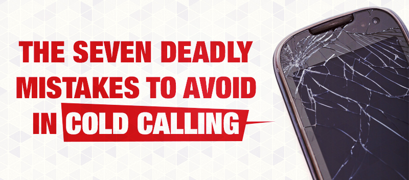 The Seven Deadly Mistakes to Avoid in Cold Calling