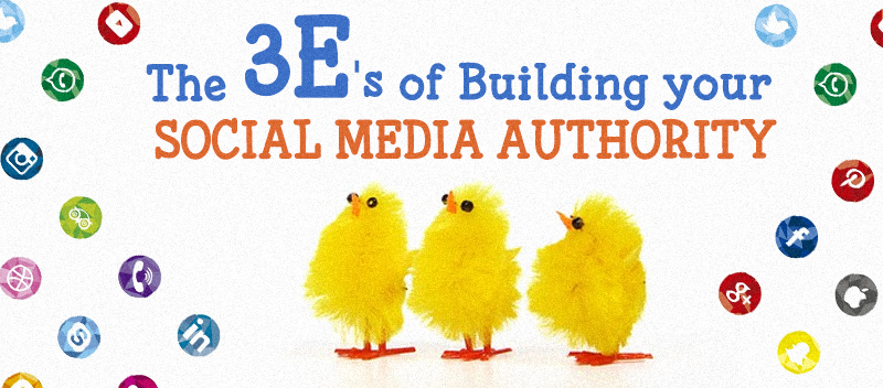 The 3E's of Building your Social Media Authority