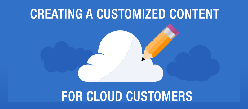 Creating a Customized Content for Cloud Customers