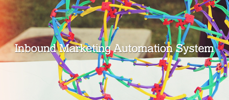 Developing an Inbound Marketing Automation System- Take these Practical Steps
