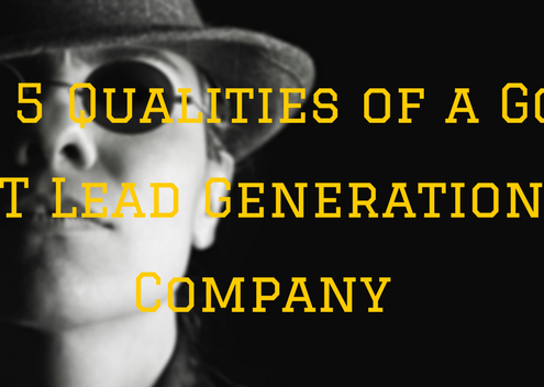 The 5 Qualities of a Good IT Lead Generation Company