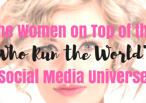 Who Run the World: The Women on Top of the Social Media Universe