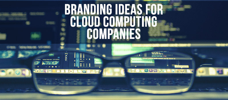 Branding Ideas for Cloud Computing Companies
