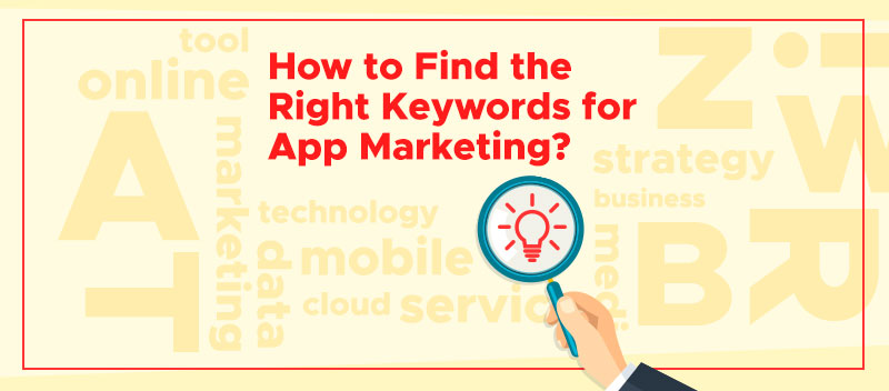 How to Find the Right Keywords for App Marketing?