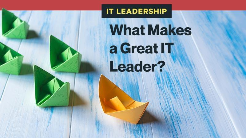 What Makes a Great IT Leader