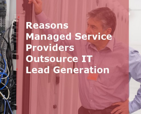 Reasons Managed Service Providers Outsource IT Lead Generation (Featured Image)